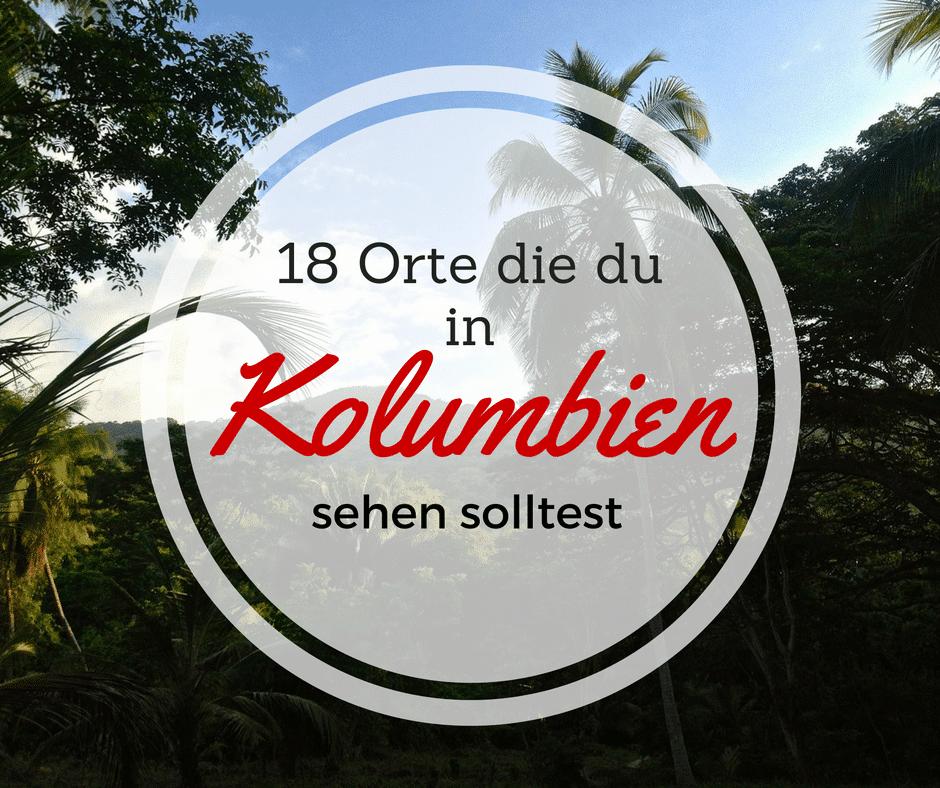 18 Orte die man in Kolumbien unbedingt sehen sollte