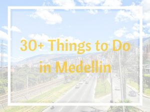 Dinge die man in Medellin machen sollte
