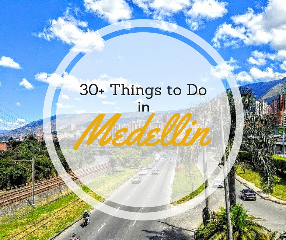 30+ Things to Do in Medellin