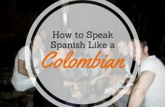 Speak Spanish like a Colombian