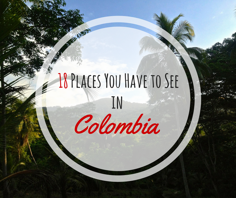 18 Places You Have to See in Colombia