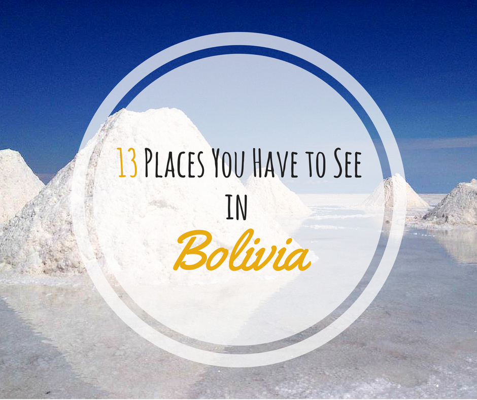 13 Places You Have to See in Bolivia