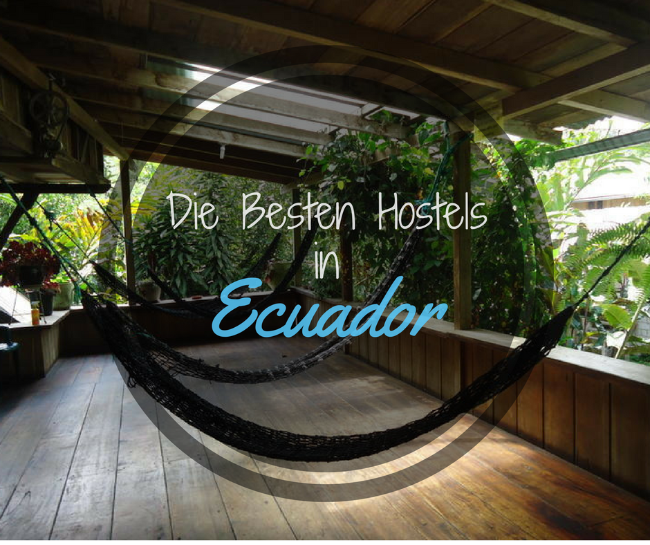 Ultimative Liste der Besten Hostels in Ecuador