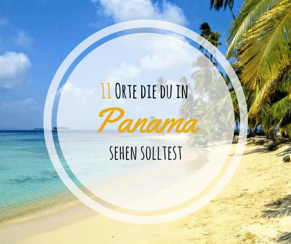 11 Orte die man in Panama sehen sollte