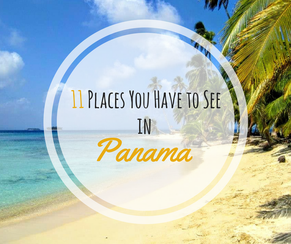 11 Places You Have to See in Panama