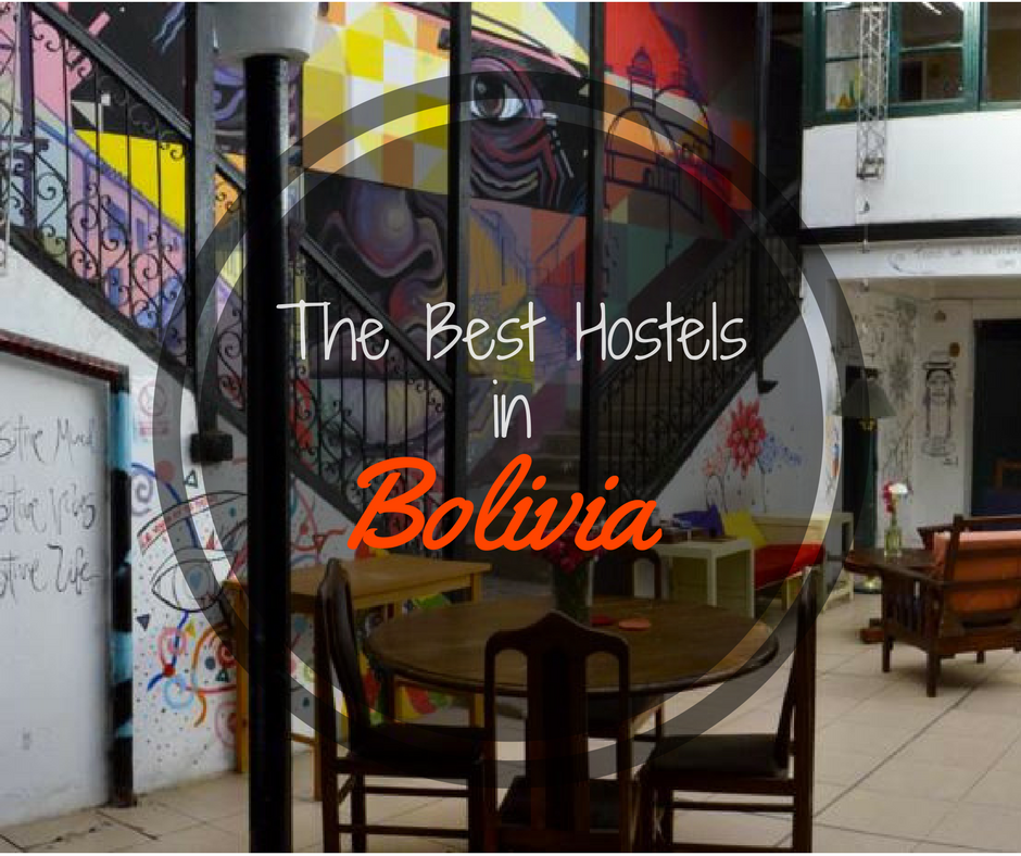 List of the Best Hostels in Bolivia