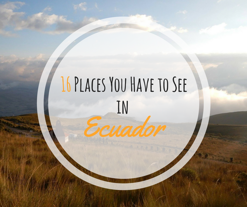 16 Places You Have to See in Ecuador