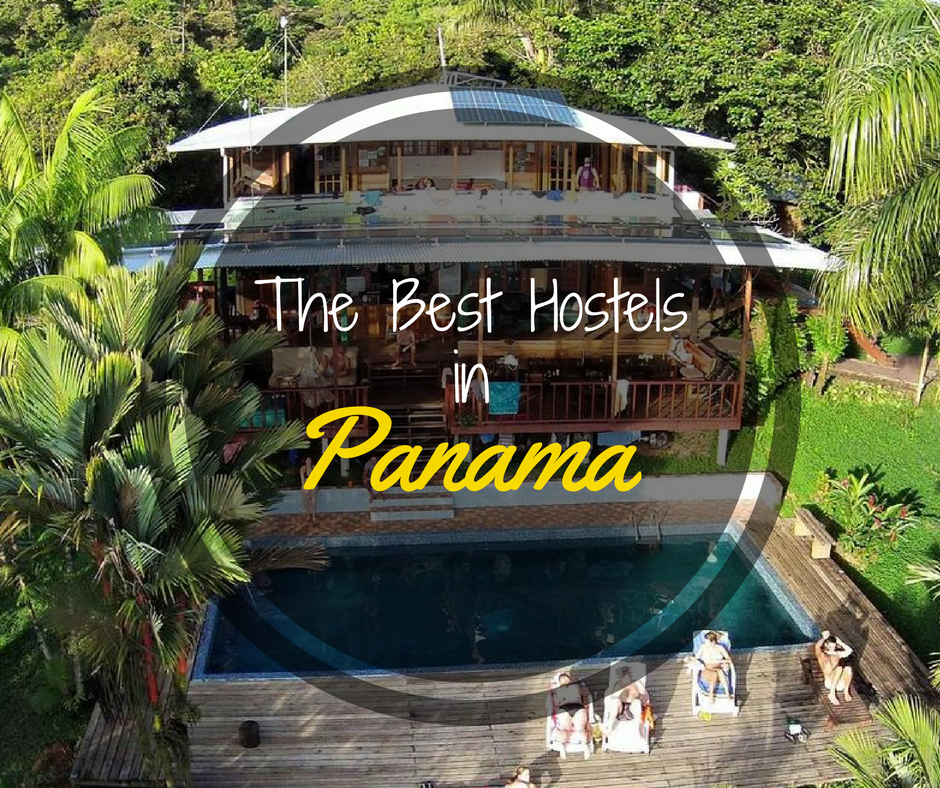 List of the Best Hostels in Panama