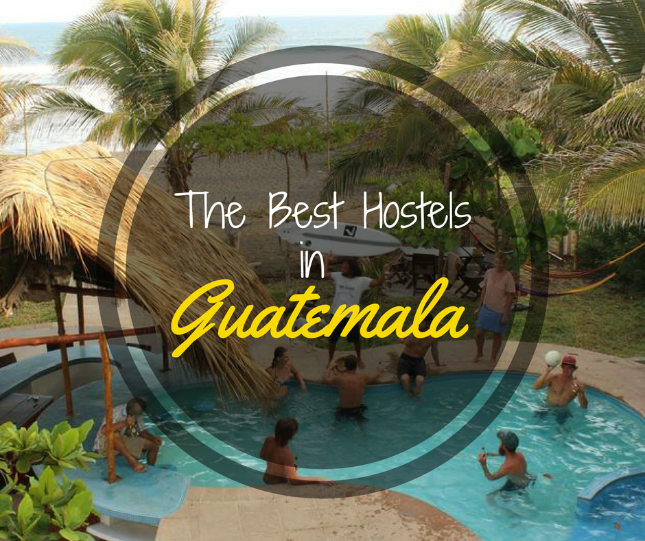 The Best Hostels in Guatemala
