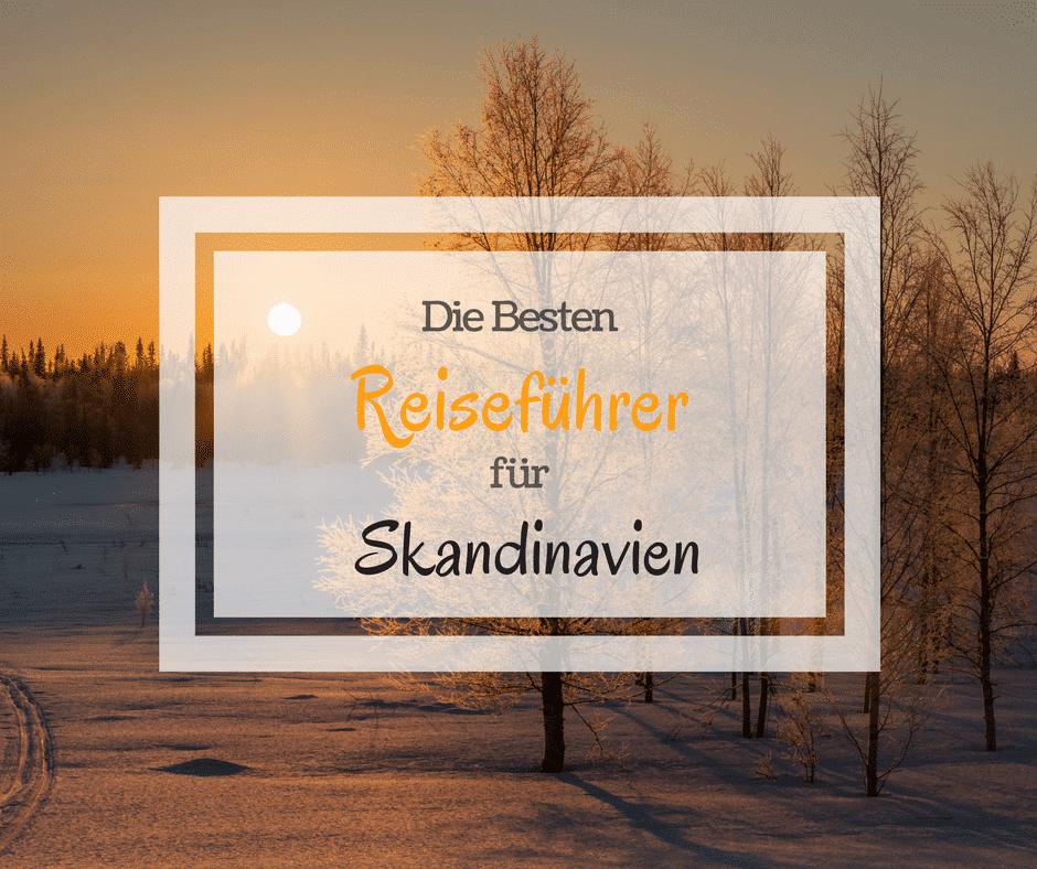 Die Besten Reiseführer für Skandinavien