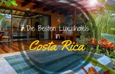 die besten Luxushotels Costa Rica