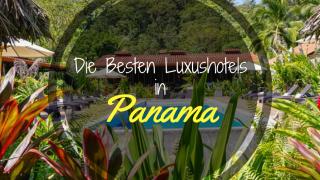 die besten Luxushotels Panama