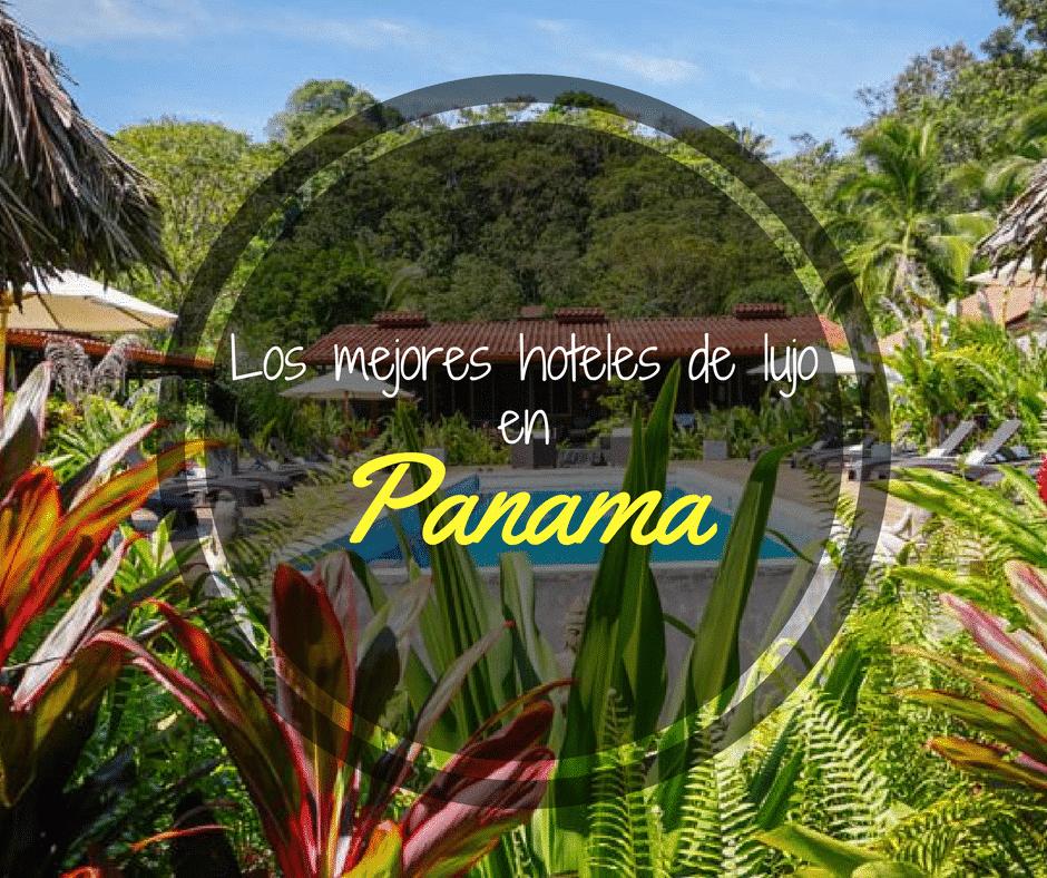 Los mejores hoteles de lujo en Panamá