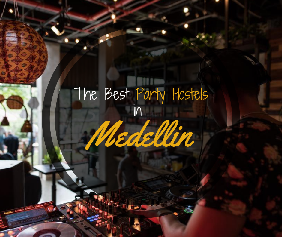 3 Best Party Hostels in Medellin